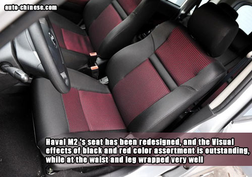 Haval M2 's seat has been redesigned, and the Visual effects of black and red color assortment is outstanding, while at the waist and leg wrapped very well