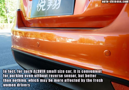 In fact, for such ALSVIN small size car, it is convenient for parking even without reverse sensor, but better than nothing, which may be more affected by the fresh women drivers