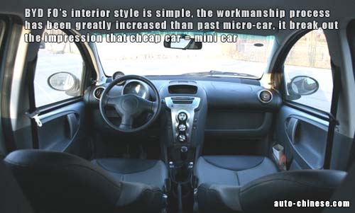 BYD F0's interior style is simple, the workmanship process has been greatly increased than past micro-car, it break out the impression that cheap car = mini car